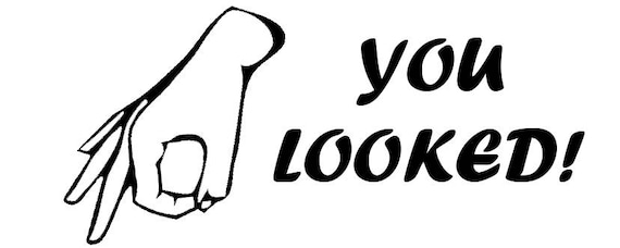 You Looked Circle Game Car Vinyl Sticker