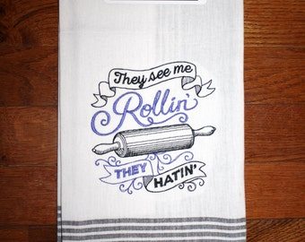 they see me rollin they hatin ~they see me rolling they hating kitchen tea towel ~ rap song kitchen decor