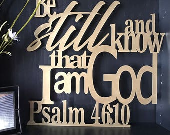 Psalm 46:10 Metal Verse Home Decor Sign. Be Still and Know that I am God (8 colors Available!)