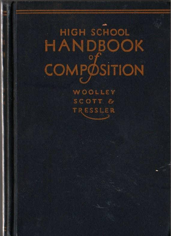 High School Handbook of Composition + Woolley, Scott & Tressler + 1931 + Vintage Text Book