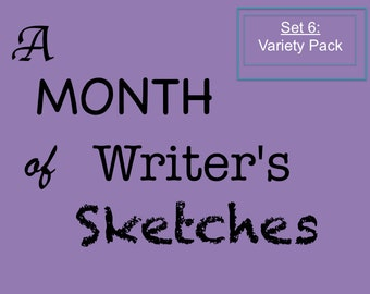 Set 6, Variety Exercises for Daily Writing, A Month of Writer's Sketches 6—Variety Pack, 30 Daily Creative Writing Exercises