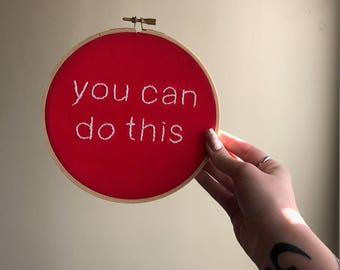 You Can Do This embroidery hoop