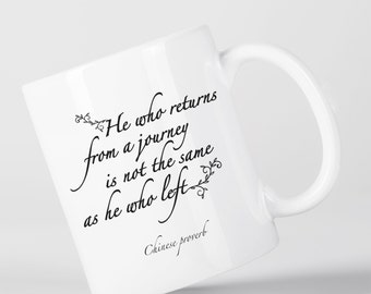 He Who Returns From a Journey Chinese Proverb Motivational Inspirational Mug M1333