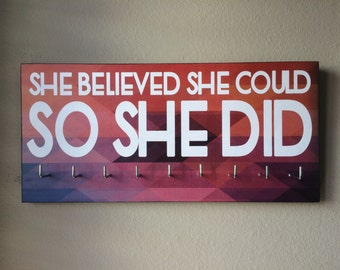 "Race Medal Holder - ""She believed she could SO SHE DID"""