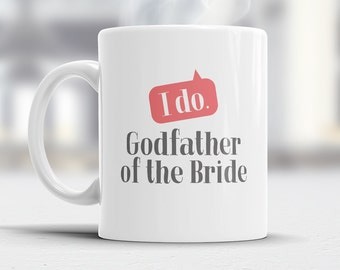 Godfather of The Bride, Wedding Mugs, Brides Godfather, Brides Godfather Gift, Brides Godfather, Godfather of The Bride, Wedding Gift Ideas