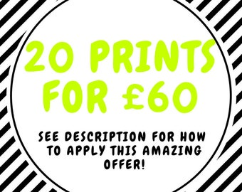 SPECIAL OFFER! Buy 20 Prints for 60 Pounds! Discount, Promotional Offer!