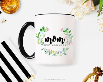 Best Mom mug mothers day gift for mom coffee mug mother birthday gift mom mug coffee mug personalized mug custom mug best mom ever mug