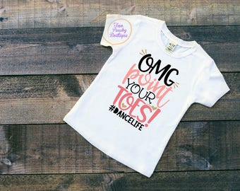 Point your Toes/OMG point/ Dancer/ Dancelife/ Girls/ Dancer gift/ Ballet/ Ballet Shirt/ Ballet Gift/ Girls Shirt/ Dance Class/ perform