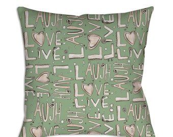 Inspirational pillow Laugh Love Live inspirational words unique gift green Boho Pillow funky pillow motivational pillow inspirational gift