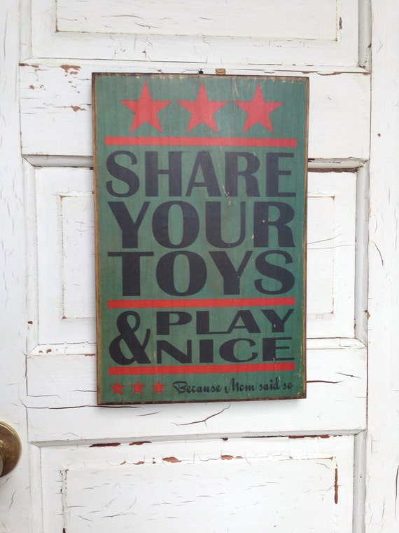 Share Your Toys & Play Nice Because Mom Said So Wood Typography Sign- Kids Playroom Art- Childrens Rules- Kids Rules Sign- Boys Room Decor