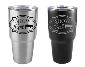 Pig Tumbler, Show Girl, Stainless Steel, 30 oz, Custom Engraved, Show Pigs, Swine Tumbler, Show Hogs, Swine Show Yeti