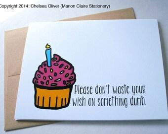Funny Birthday Card - Cupcake Wish - Wasted Wish - Birthday Wish