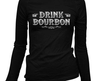 Women's Drink Bourbon Long Sleeve Tee - LS Ladies T-shirt - S M L XL 2x - Gift, Drinker, Lover, Whiskey, Kentucky - 3 Colors