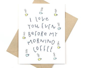 funny valentine's day card - love card - morning coffee