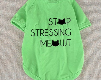 Stop Stressing Meowt, Cat shirt, Pet shirt, T-shirt