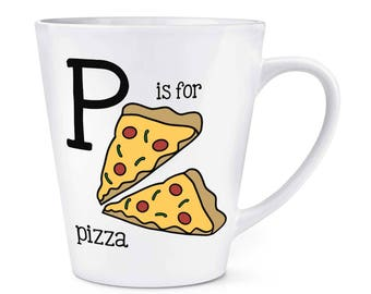 Letter P Is For Pizza 12oz Latte Mug Cup