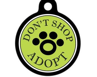 Pet ID Tag - Don't Shop Adopt, Pet Tag, Dog tag, Cat Tag, Luggage Tag