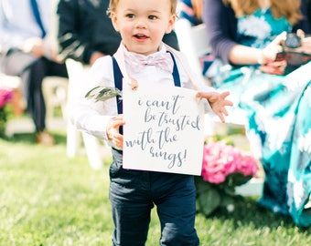 I Can't Be Trusted With The Rings Funny Wedding Sign for Ring Bearer | Young Page Boy Prop 1593 BW