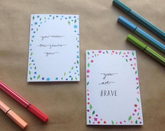 Positive Message Greeting Card - A7 blank card - Flowers & Bravery - Friendship, Love