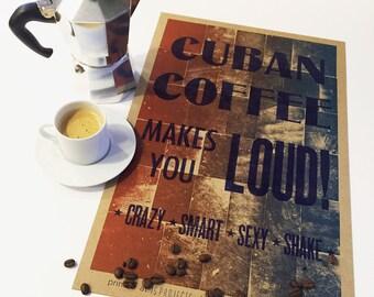 Cuban Coffee Makes You Loud