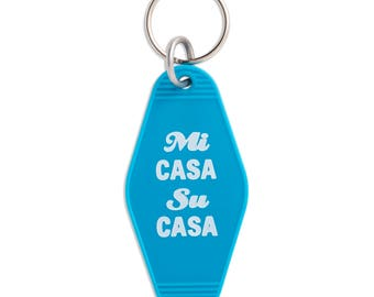 Mi Casa Su Casa Key Tag, Motel Key Tag, Keychain, Key Fob, Gift, Stocking Stuffer (KEY13)