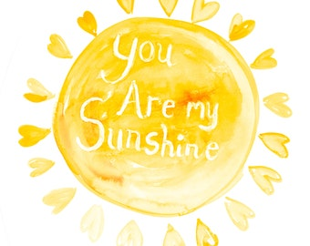 Watercolor Painting You are my Sunshine