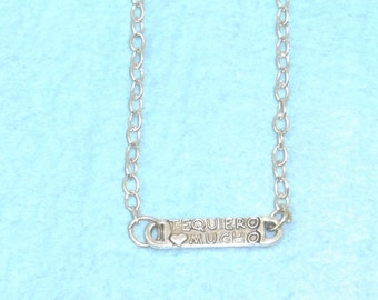 Te Quiero Mucho Necklace / I Love You Very Much Necklace /  Spanish / women's jewelry / teen Jewelry / girls  Jewelry / Te Quiero Mucho