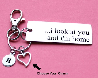 Personalized Love Key Chain I Look At You And I'm Home Stainless Steel Customized with Your Charm & Initial - K794