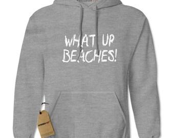 What Up Beaches! Adult Hoodie Sweatshirt