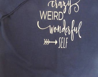 Be Your Own Crazy Weird Wonderful Self, Black T-shirt