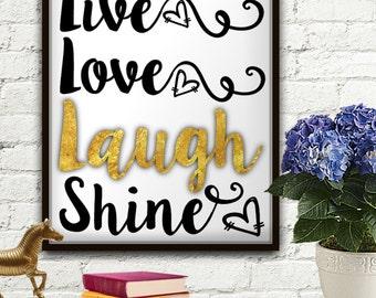 Live Love Laugh Shine, Live Love Laugh, Live Love Laugh Canvas, Live Love Laugh Wall Art, Live Laugh Love, Love, Live Love Laugh Print, Art