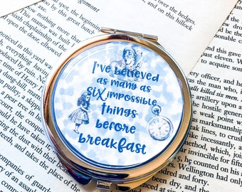 Alice in wonderland pocket mirror - six impossible things - book quote - wonderland quote - wonderland gift - bookish gift - gift for her