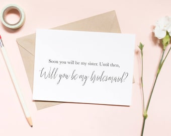Soon you'll be my sister, until then... Maid of honor proposal card, Sister in law card, will you be my bridesmaid card / SKU: LNBM09