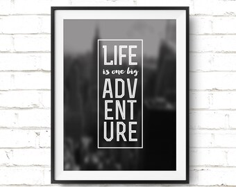 "Motivational Quote Printable Art ""Life is one big adventure"" Travel Inspiration Print Motivation Quote Wall Art Poster *DIGITAL DOWNLOAD*"