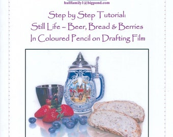 Step by Step Art Tutorial - Still Life - Beer, Bread and Berries in Coloured Pencils on Drafting Film