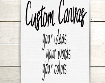 Customized Canvas, Personalized Canvas, Personalized Home Decor, Personalized Art, Fully Custom decor, Custom Canvas