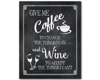 Wine Art - Kitchen Wall Art - Give me coffee to change the things I can and wine to accept the things I can't - inspirational PRINT - decor