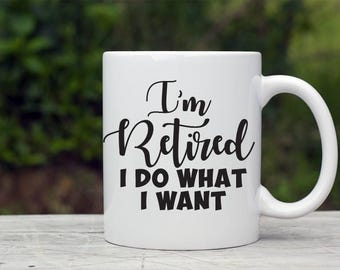 Retired coffee mug im retired do it yourself coffee cup retired retirement coffee mug im retired i do what i want coffee cup solutioingenieria Gallery
