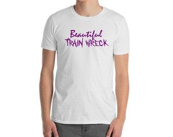 Beautiful Train Wreck funny t shirt
