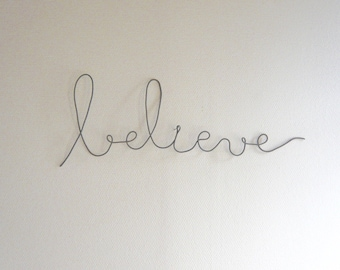 "Message fil de fer recuit ""Believe"""