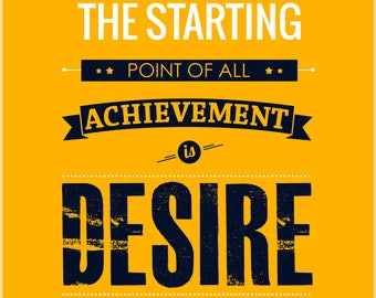 The Starting Point Of All Achievement is Desire Quote Wall Art