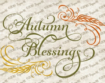 "Digital Design ""Autumn Blessings"" Instant Download- Includes svg, png, jpeg, dxf, & eps formats."