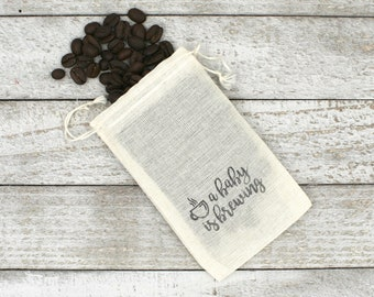 Baby Shower favor bags, set of 10 cloth favor bags, hand stamped favor, coffee favor bags, A Baby is Brewing, cotton favor bag, coffee favor