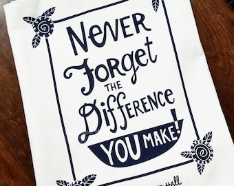 Friendship, Never Forget The Difference You Make Kitchen Tea Towel