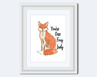 Youre one foxy Lady - Fox print - fox art - foxy quote - watercolor fox - fox wall art - fox printable - motivational poster - inspirational