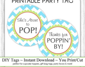 Instant Download, Green and Blue Chevron, She's About to Pop Printable AND Thanks for Poppin By Baby Shower Printable Tag, DIY