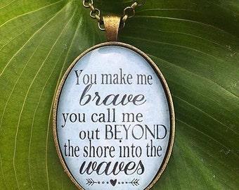 You Make Me Brave Bethel Music Pendant Necklace