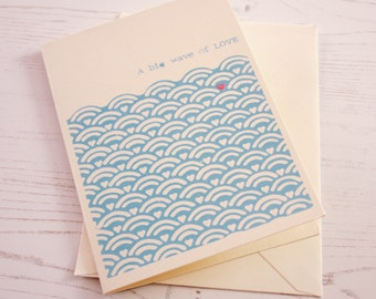 A big wave of LOVE. Hand printed greeting card.
