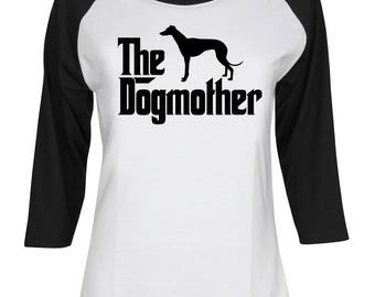The Dogmother Greyhound - Mother of Greyhound - Greyhound Dog - Greyhound Mom - Animal Shirt - Women 3/4 Sleeve Baseball Shirt #IZWBSUB218
