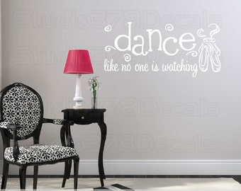 Ballet Dance Vinyl Wall Decal | Dance Like No One is Watching | Dance Wall Art | Ballet Slippers Dance Decal | Girls Nursery Room Decor | LG